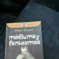 Libros de segunda mano: MEDIUMS Y FANTASMAS. Lote 147432942