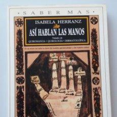 Libros de segunda mano: ASI HABLAN LAS MANOS (ISABELA HERRANZ). Lote 147984374
