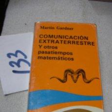 Libros de segunda mano: COMUNICACION EXTRATERRESTRE Y OTROS PASATIEMPOS MATEMATICOS - MARTIN GARDNER. Lote 148096514