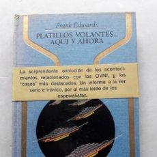 Libros de segunda mano: PLATILLOS VOLANTES... AQUÍ Y AHORA. FRANK EDWARDS.. Lote 148291706