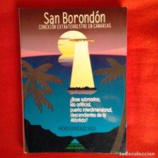 Libros de segunda mano: SAN BORONDÓN. CONEXIÓN EXTRATERRESTRE EN CANARIAS. PEDRO GONZÁLEZ VEGA. 1996 PROY ARIDANE. Lote 148520242
