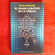 Libros de segunda mano: EL PODER CURATIVO DE LA CÁBALA. AHARÓN SHLEZINGER. OBELISCO 2015. Lote 148520726