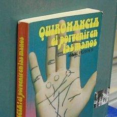 Libros de segunda mano: LMV - QUIROMANCIA, EL PORVENIR EN LAS MANOS. MARC PERRIER. Lote 148616050
