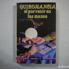Libros de segunda mano: QUIROMANCIA EL PORVENIR EN LAS MANOS - MARC PERRIER - EDITORS. Lote 149976974