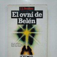 Libros de segunda mano: EL OVNI DE BELÉN - BENÍTEZ, J. J. HORIZONTE PLAZA JANES. TDK361. Lote 150817702
