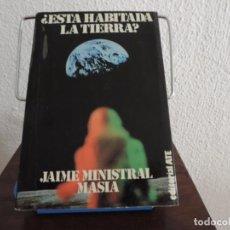 Libros de segunda mano: ¿ESTÁ HABITADA LA TIERRA? (JAIME MINISTRAL MASIA) EDITORIAL ATE. Lote 151076634