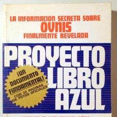 Libros de segunda mano: STEIGER, BRAD - PROYECTO LIBRO AZUL LA INFORMACIÓN SECRETA SOBRE OVNIS FINALMENTE REVELADA - MADRID. Lote 151089382