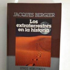 Libros de segunda mano: LOS EXTRATERRESTRES EN LA HISTORIA/JACQUES BERGIER. Lote 151119545