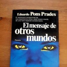 Libros de segunda mano: EL MENSAJE DE OTROS MUNDOS - EDUARDO PONS PRADES - 1982. Lote 151125566