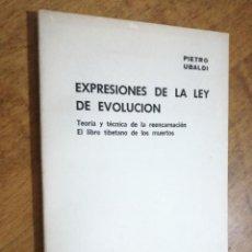 Libros de segunda mano: PIETRO UBALDI, EXPRESIONES DE LA LEY DE LA EVOLUCIÓN, LIBRO TIBETANO DE LOS MUERTOS... . Lote 151450210
