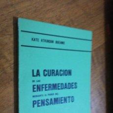 Libros de segunda mano: KATE ATKINSON BOEHME, LA CURACIÓN DE LAS ENFERMEDADES MEDIANTE EL PODER DEL PENSAMIENTO . Lote 151450682
