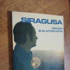 Libros de segunda mano: SIRAGUSA, MENSAJERO DE LOS EXTRATERRESTRES. Lote 151451814