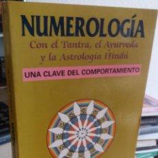 Libros de segunda mano: NUMEROLOGÍA. CON EL TANTRA, EL AYURVEDA Y LA ASTROLOGÍA HINDÚ. UNA CLAVE DEL COMP. - JOHARI, H.. Lote 152407438