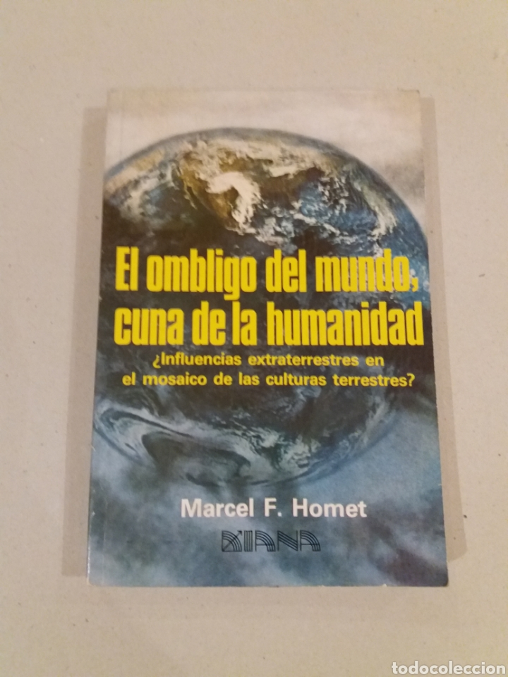 EL OMBLIGO DEL MUNDO CUNA DE LA HUMANIDAD MARCEL HOMET CIVILIZACIONES PERDIDAS (Libros de Segunda Mano - Parapsicología y Esoterismo - Ufología)
