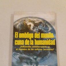 Libros de segunda mano: EL OMBLIGO DEL MUNDO CUNA DE LA HUMANIDAD MARCEL HOMET CIVILIZACIONES PERDIDAS. Lote 152700644