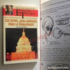 Libros de segunda mano: LOS OVNIS ¿ UNA AMENAZA PARA LA HUMANIDAD ? LIBRO SALVADOR FREIXEDO UFOLOGÍA MISTERIO ESPACIO TIEMPO. Lote 153240442