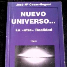Libros de segunda mano: NUEVO UNIVERSO - J. M. CASAS-HUGUET (1994) - RARO E INENCONTRABLE. CON DEDICATORIA DEL AUTOR / OVNIS. Lote 172584850