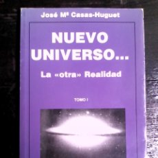 Libros de segunda mano: NUEVO UNIVERSO - J. M. CASAS-HUGUET, 1994, RARO E INENCONTRABLE / OVNI, PARAUFOLOGÍA, PARAPSICOLOGÍA. Lote 134762518