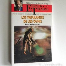Libros de segunda mano: TRIPULANTES DE LOS OVNIS LIBRO NUEVO - UFOLOGÍA MISTERIO ÁNGEL CORRALES BIBLIOTECA ESPACIO Y TIEMPO. Lote 154272418