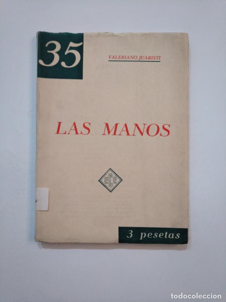 LAS MANOS. ENSAYO. (QUIROMANCIA). - DOCTOR VALERIANO JUARISTI. TDK373 (Libros de Segunda Mano - Parapsicología y Esoterismo - Numerología y Quiromancia)