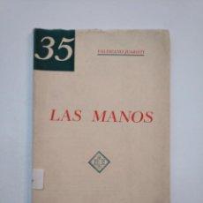Libros de segunda mano: LAS MANOS. ENSAYO. (QUIROMANCIA). - DOCTOR VALERIANO JUARISTI. TDK373. Lote 154635890