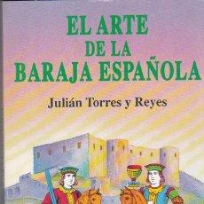 Libros de segunda mano: EL ARTE DE LA BARAJA ESPAÑOLA. Lote 154815454