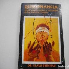 Libros de segunda mano: DR. KLAUS BERGMAN QUIROMANCIA. INTERPRETACIÓN MÉDICA Y PSICOLÓGICA DE LAS LINEAS DE LA MANO Y92988. Lote 154941658