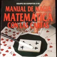 Libros de segunda mano: MANUAL DE MAGIA MATEMÁTICA CON LAS CARTAS. EQUIPO DE EXPERTOS 2100.. Lote 155094818