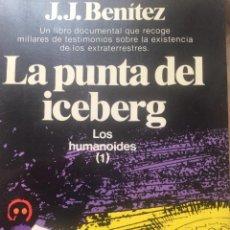 Libros de segunda mano: LA PUNTA DEL ICEBERG. JJ BENÍTEZ. Lote 155162898
