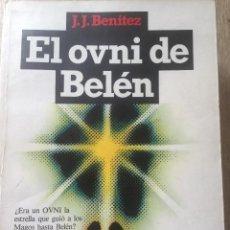 Libros de segunda mano: EL OVNI DE BELÉN. J.J. BENÍTEZ. Lote 155163974