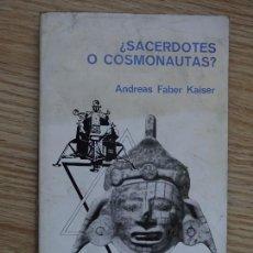 Libros de segunda mano: ¿SACERDOTES O COSMONAUTAS? ANDREAS FABER KAISER EDITORIAL ATE 1971. Lote 155405762