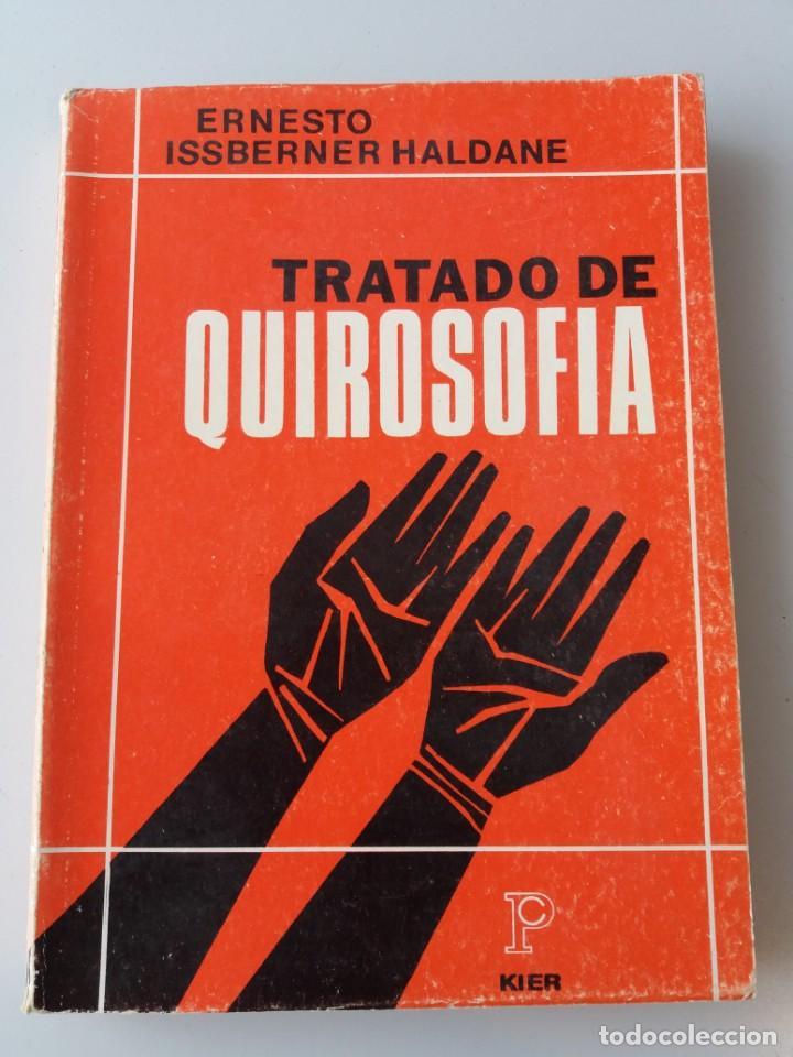 TRATADO DE QUIROSOFIA / ERNESTO ISSBERNER HALDANE (ED. KIER) (Libros de Segunda Mano - Parapsicología y Esoterismo - Numerología y Quiromancia)