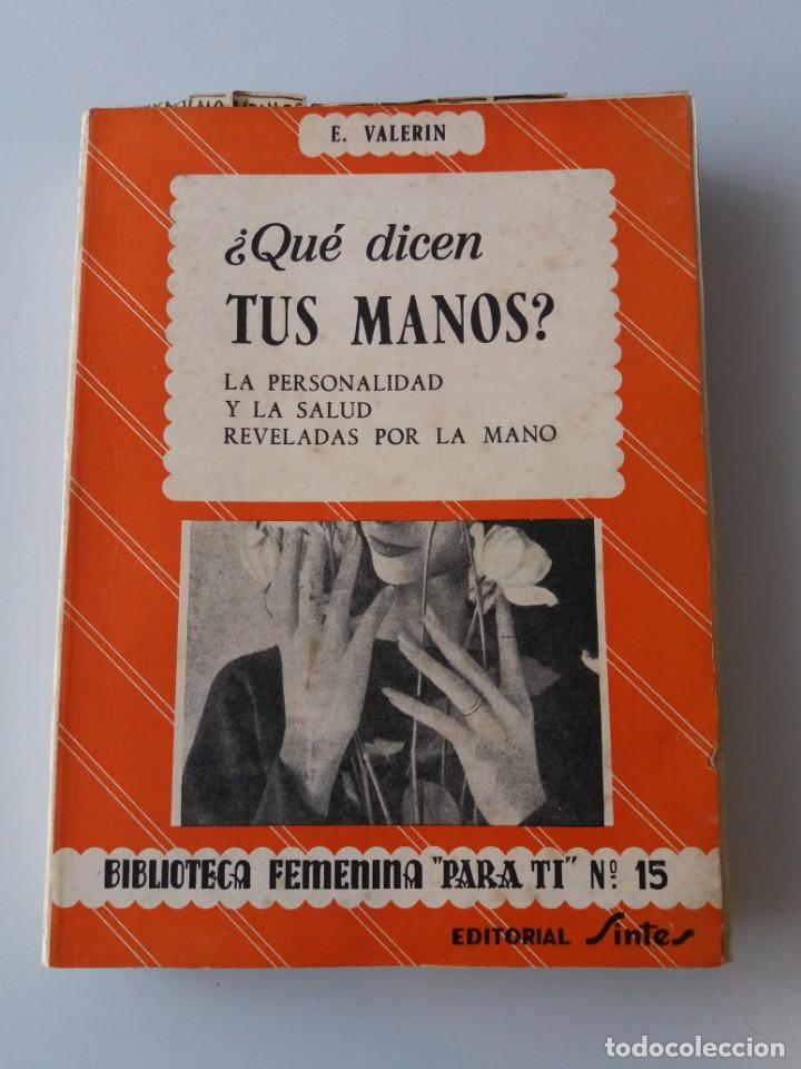 QUE DICEN TUS MANOS / E. VALERIN (ED. SINTES) (Libros de Segunda Mano - Parapsicología y Esoterismo - Numerología y Quiromancia)