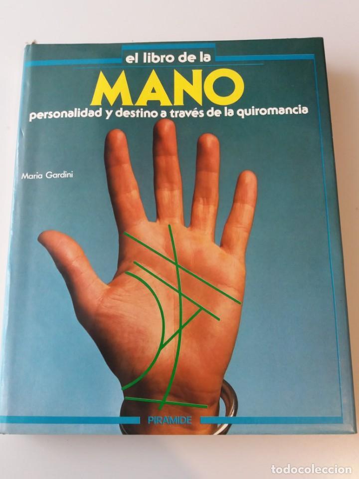 EL LIBRO DE LA MANO. PERSONALIDAD Y DESTINO A TRAVES DE LA QUIROMANCIA (Libros de Segunda Mano - Parapsicología y Esoterismo - Numerología y Quiromancia)