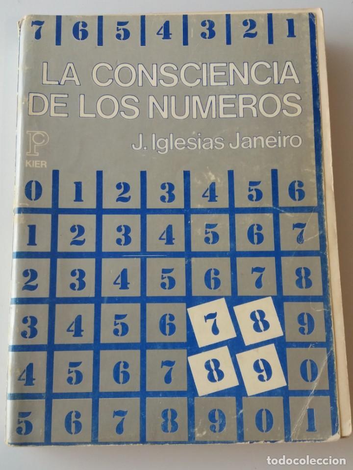 LA CONSCIENCIA DE LOS NUMEROS ( J. IGLESIAS JANEIRO) ED. KIER (Libros de Segunda Mano - Parapsicología y Esoterismo - Numerología y Quiromancia)