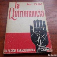 Libros de segunda mano: LA QUIROMANCIA, PROF. D'ARBO. COLECCIÓN PARACIENTÍFICA ED. CEDEL 1.975. Lote 155649386