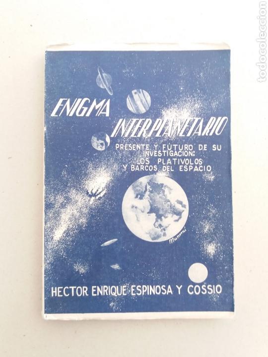 ENIGMA INTERPLANETARIO 1956 HECTOR ENRIQUE ESPINOSA ULTRA RARO UFOLOGIA (Libros de Segunda Mano - Parapsicología y Esoterismo - Ufología)