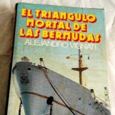 Libros de segunda mano: EL TRIÁNGULO MORTAL DE LAS BERMUDAS; ALEJANDRO VIGNATI - A.T.E. 1975. Lote 158282286