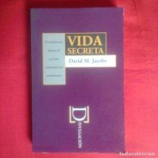 Libros de segunda mano: VIDA SECRETA TESTIMONIOS DIRECTOS DE PERSONAS SECUESTRADAS POR EXTRATERRESTRES. D.M. JACOBS. EDIC B . Lote 158378922