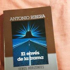 Libros de segunda mano: EL ENVES DE LA TRAMA, DE ANTONIO RIBERA. EXCELENTE ESTADO. OVNIS, EXTRATERRESTRES.. Lote 158483262