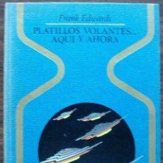 Libri di seconda mano: PLATILLOS VOLANTES...AQUI Y AHORA. FRANK EDWARDS. Lote 158569706