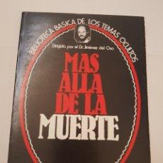 Libros de segunda mano: BIBLIOTECA BASICA DE LOS TEMAS OCULTOS Nº 1 - MAS ALLA DE LA MUERTE - DR. JIMENEZ DEL OSO. TDK14. Lote 158610782