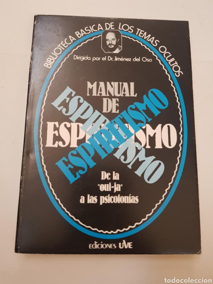BIBLIOTECA BASICA DE LOS TEMAS OCULTOS Nº 4 MANUAL DE ESPIRITISMO DR. JIMENEZ DEL OSO. TDK14 (Libros de Segunda Mano - Parapsicología y Esoterismo - Ufología)
