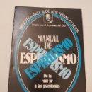 Libros de segunda mano: BIBLIOTECA BASICA DE LOS TEMAS OCULTOS Nº 4 MANUAL DE ESPIRITISMO DR. JIMENEZ DEL OSO. TDK14. Lote 158611762