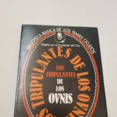 Libros de segunda mano: BIBLIOTECA BASICA DE LOS TEMAS OCULTOS Nº 11 -TRIPULANTES OVNIS - DR. JIMENEZ DEL OSO. TDK14. Lote 158671626