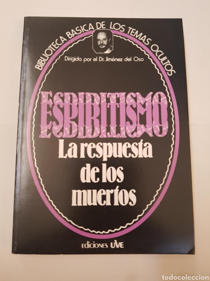 BIBLIOTECA TEMAS OCULTOS Nº 17 - ESPIRITISMO - LA RESPUESTA MUERTOS - DR. JIMENEZ DEL OSO. TDK14 (Libros de Segunda Mano - Parapsicología y Esoterismo - Ufología)