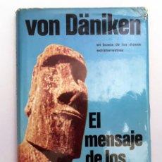 Libros de segunda mano: EL MENSAJE DE LOS DIOSES - EN BUSCA DE LOS DIOSES EXTRATERRESTRES - ERICH VON DÄNIKEN. Lote 159259686