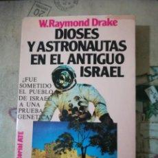 Libros de segunda mano: DIOSES Y ASTRONAUTAS EN EL ANTIGUO ISRAEL - W. RAYMOND DRAKE. Lote 159569134