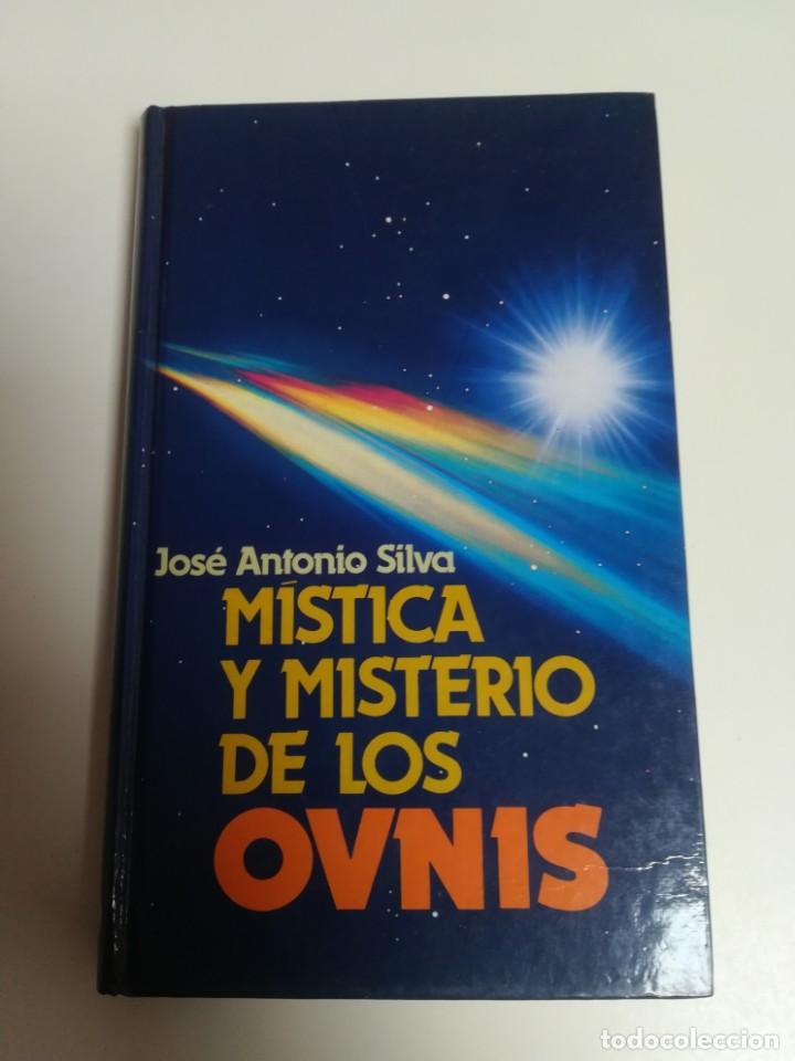 MÍSTICA Y MISTERIO DE LOS OVNIS. JOSÉ ANTONIO SILVA. (Libros de Segunda Mano - Parapsicología y Esoterismo - Ufología)