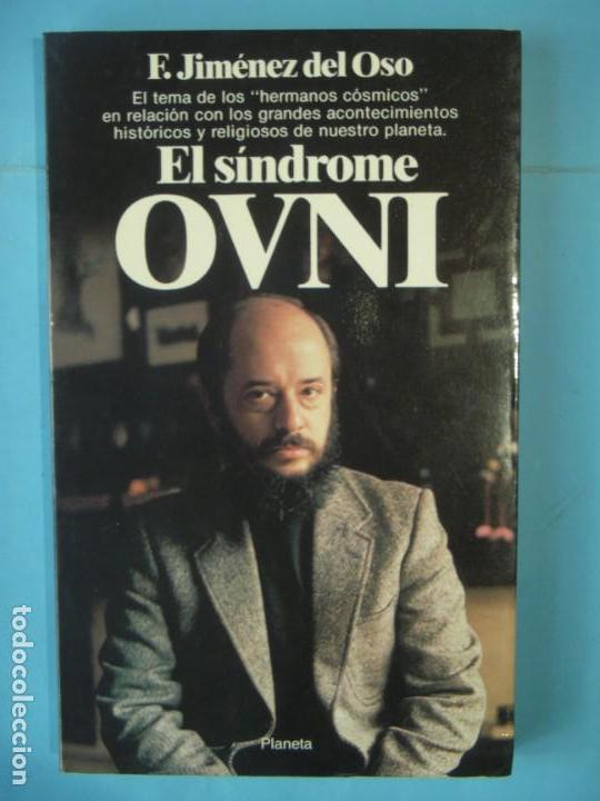 EL SINDROME OVNI - FERNANDO JIMENEZ DEL OSO - EDITORIAL PLANETA, 1984, 1ª EDICION (MUY BUEN ESTADO) (Libros de Segunda Mano - Parapsicología y Esoterismo - Ufología)